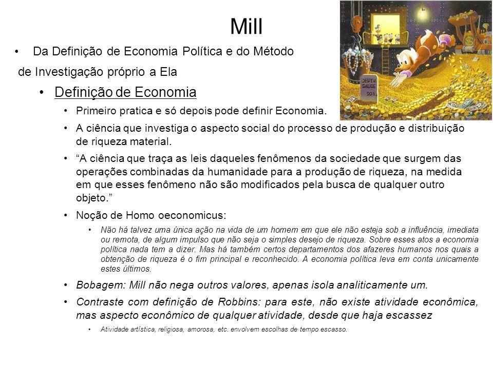 Mill Da Definição de Economia Política e do Método de Investigação próprio a Ela Definição de Economia Primeiro pratica e só depois pode definir Econo