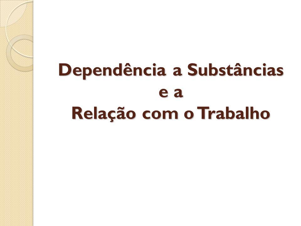 Dependência a Substâncias e a Relação com o Trabalho