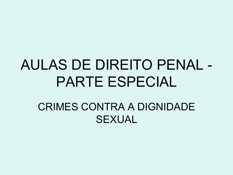 AULAS DE DIREITO PENAL - PARTE ESPECIAL CRIMES CONTRA A DIGNIDADE SEXUAL