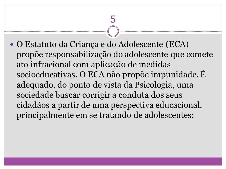 5 O Estatuto da Criança e do Adolescente (ECA) propõe responsabilização do adolescente que comete ato infracional com aplicação de medidas socioeducat