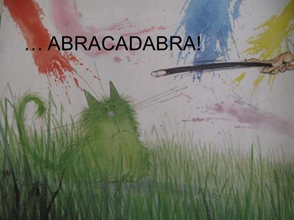 … ABRACADABRA!