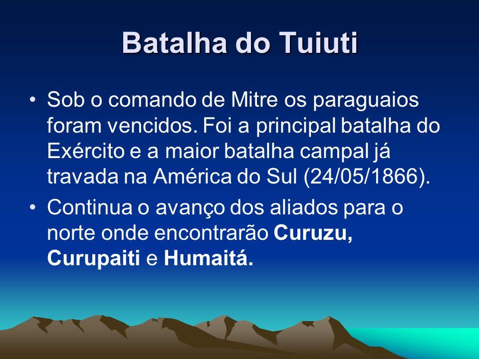 Batalha do Tuiuti Sob o comando de Mitre os paraguaios foram vencidos. Foi a principal batalha do Exército e a maior batalha campal já travada na Amér