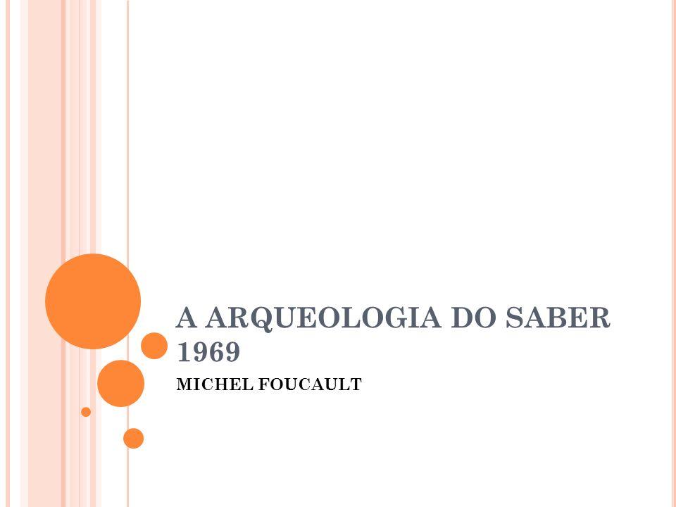 A FORMAÇÃO DAS ESTRATÉGIAS 1 - Descrever o campo de práticas não discursivas.