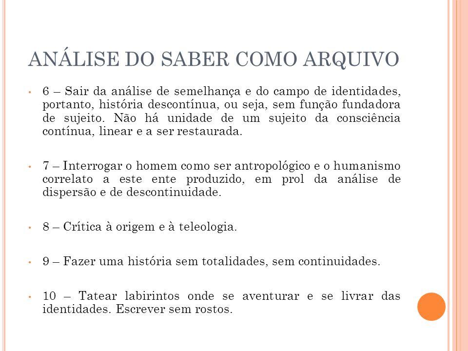 AS REGULARIDADES DISCURSIVAS 1 – Crítica à continuidade e à tradição de origens.