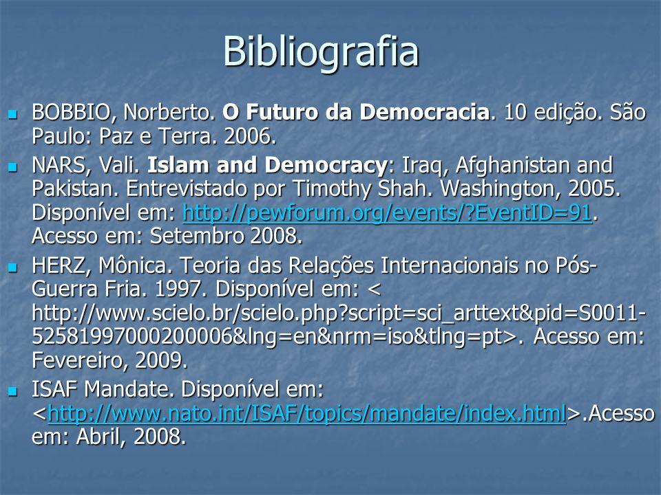 Bibliografia BOBBIO, Norberto. O Futuro da Democracia. 10 edição. São Paulo: Paz e Terra. 2006. BOBBIO, Norberto. O Futuro da Democracia. 10 edição. S