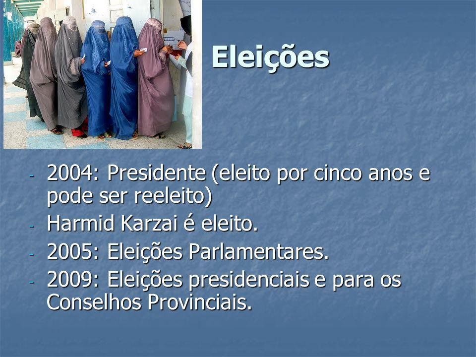 Eleições Eleições - 2004: Presidente (eleito por cinco anos e pode ser reeleito) - Harmid Karzai é eleito. - 2005: Eleições Parlamentares. - 2009: Ele