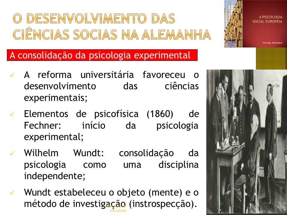 A consolidação da psicologia experimental A reforma universitária favoreceu o desenvolvimento das ciências experimentais; Elementos de psicofísica (18