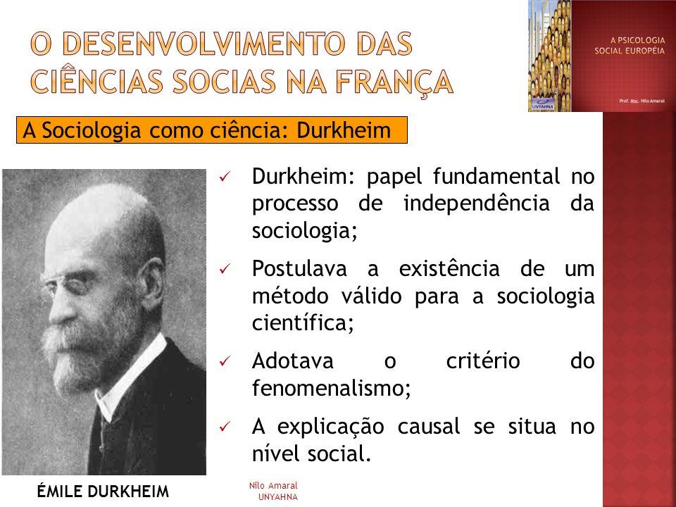A Sociologia como ciência: Durkheim Durkheim: papel fundamental no processo de independência da sociologia; Postulava a existência de um método válido