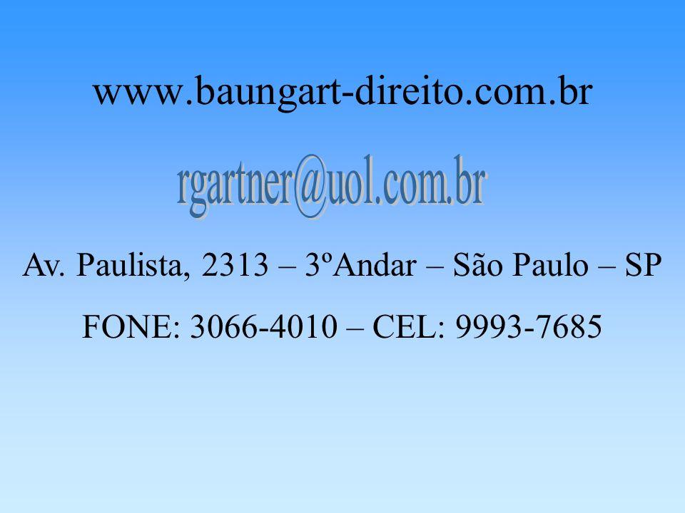 www.baungart-direito.com.br Av. Paulista, 2313 – 3ºAndar – São Paulo – SP FONE: 3066-4010 – CEL: 9993-7685