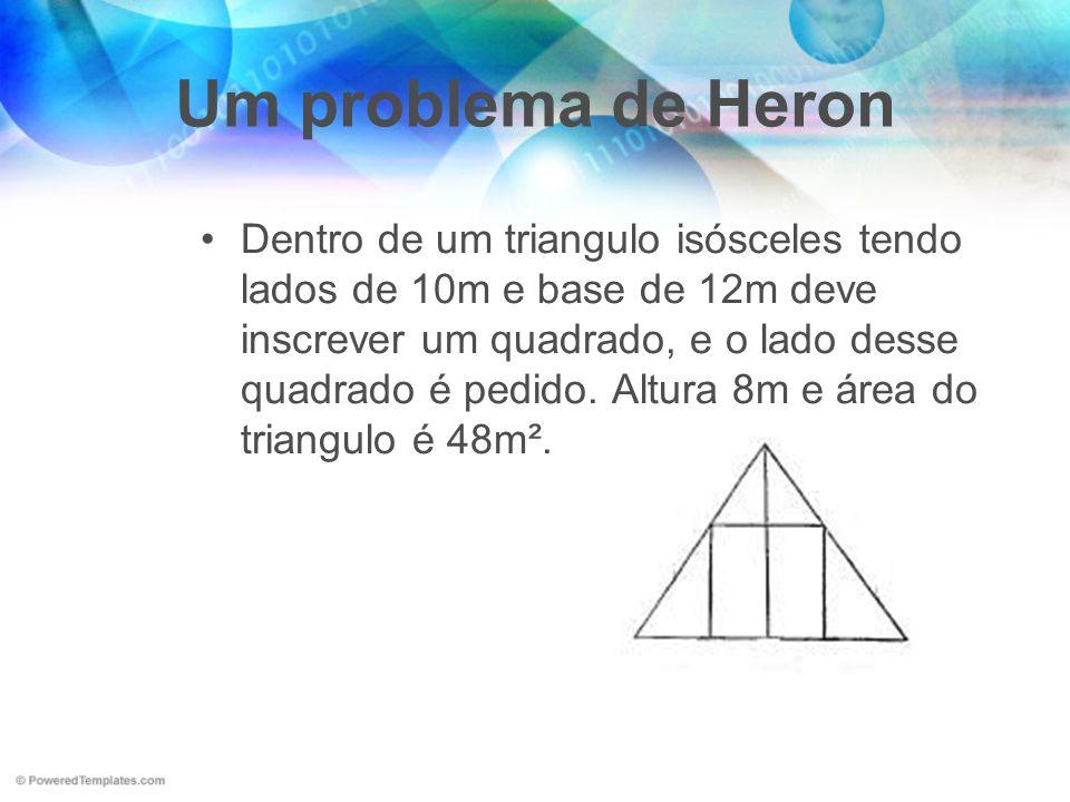 Um problema de Heron Dentro de um triangulo isósceles tendo lados de 10m e base de 12m deve inscrever um quadrado, e o lado desse quadrado é pedido. A