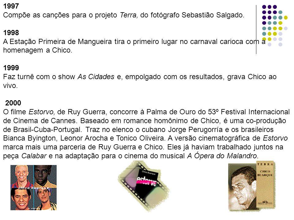 1997 Compõe as canções para o projeto Terra, do fotógrafo Sebastião Salgado. 1998 A Estação Primeira de Mangueira tira o primeiro lugar no carnaval ca
