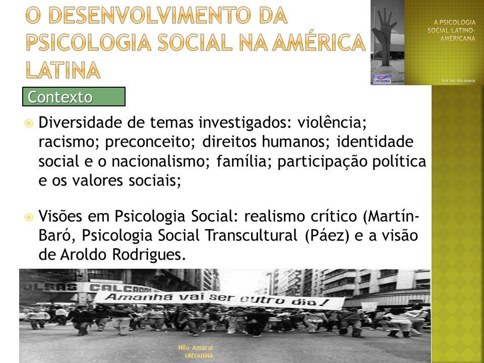 Diversidade de temas investigados: violência; racismo; preconceito; direitos humanos; identidade social e o nacionalismo; família; participação políti