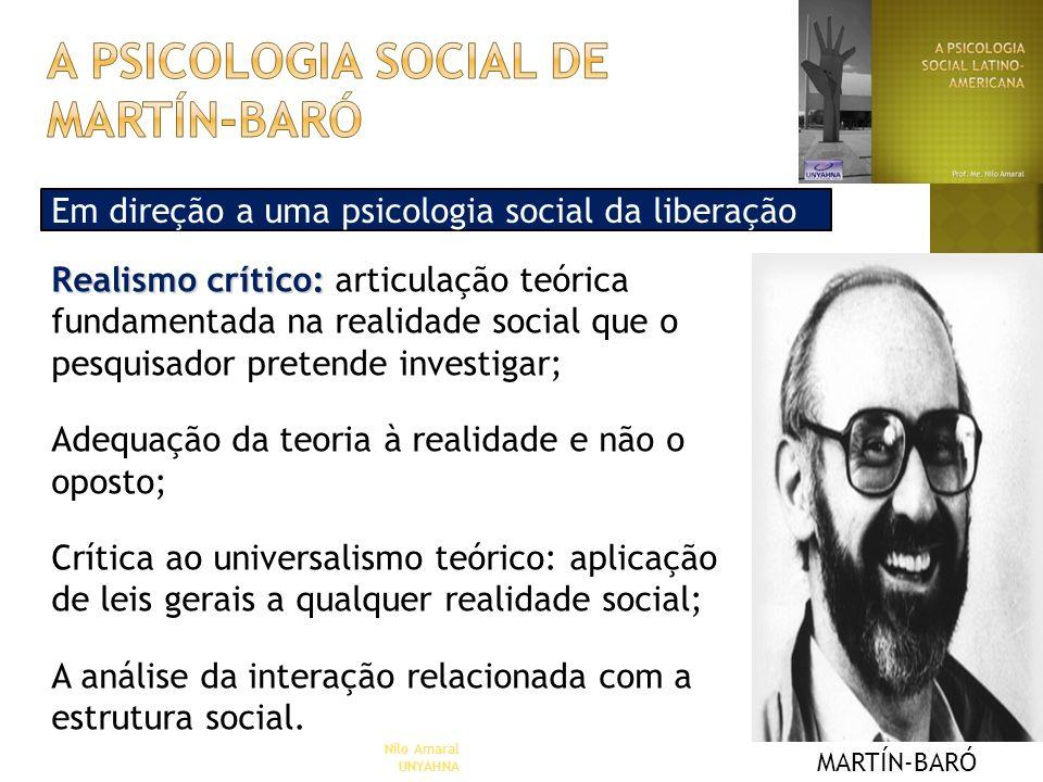 Em direção a uma psicologia social da liberação Nilo Amaral UNYAHNA Realismo crítico: Realismo crítico: articulação teórica fundamentada na realidade