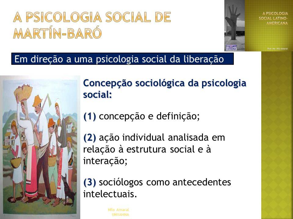 Em direção a uma psicologia social da liberação Nilo Amaral UNYAHNA Concepção sociológica da psicologia social: (1) (1) concepção e definição; (2) (2)