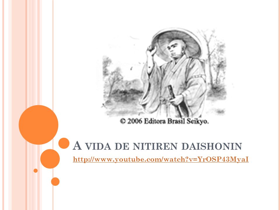 A VIDA DE NITIREN DAISHONIN http://www.youtube.com/watch?v=YrOSP43MyaI