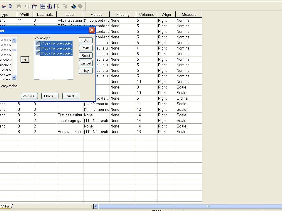 Passo 1: Freqüência de cada respostas: P16a, P16B, P16c; Passo 2: Recodificação da variável (agrupando todos os casos com menos de 1% de respostas/total de respostas).