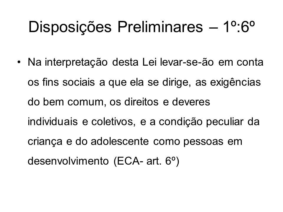 Disposições Preliminares – 1º:6º Na interpretação desta Lei levar-se-ão em conta os fins sociais a que ela se dirige, as exigências do bem comum, os d