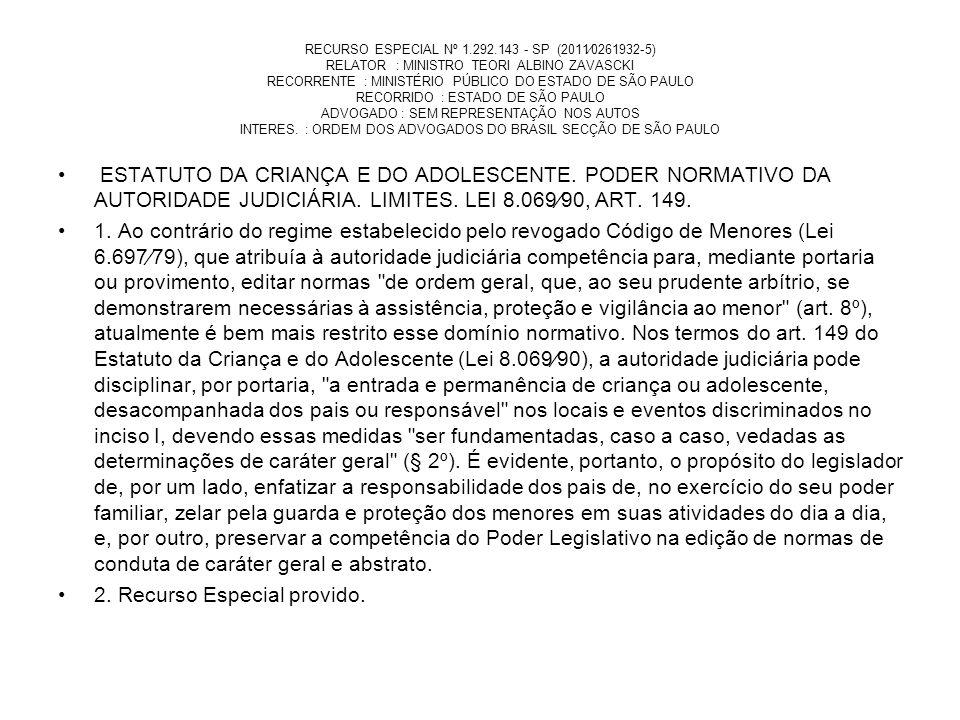 RECURSO ESPECIAL Nº 1.292.143 - SP (20110261932-5) RELATOR : MINISTRO TEORI ALBINO ZAVASCKI RECORRENTE : MINISTÉRIO PÚBLICO DO ESTADO DE SÃO PAULO REC