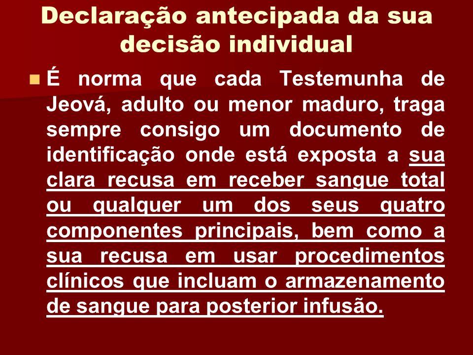 Declaração antecipada da sua decisão individual É norma que cada Testemunha de Jeová, adulto ou menor maduro, traga sempre consigo um documento de ide
