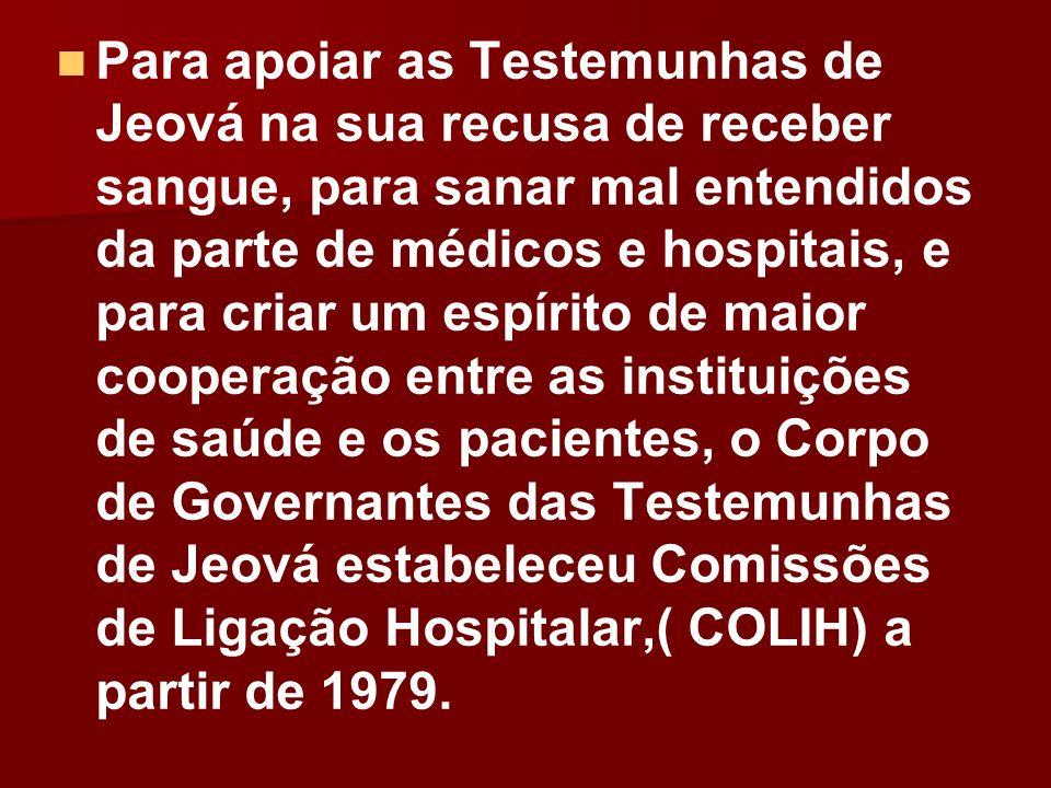 Para apoiar as Testemunhas de Jeová na sua recusa de receber sangue, para sanar mal entendidos da parte de médicos e hospitais, e para criar um espíri