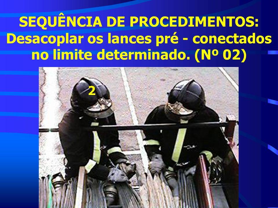 SEQUÊNCIA DE PROCEDIMENTOS: Desacoplar os lances pré - conectados no limite determinado. (Nº 02)2
