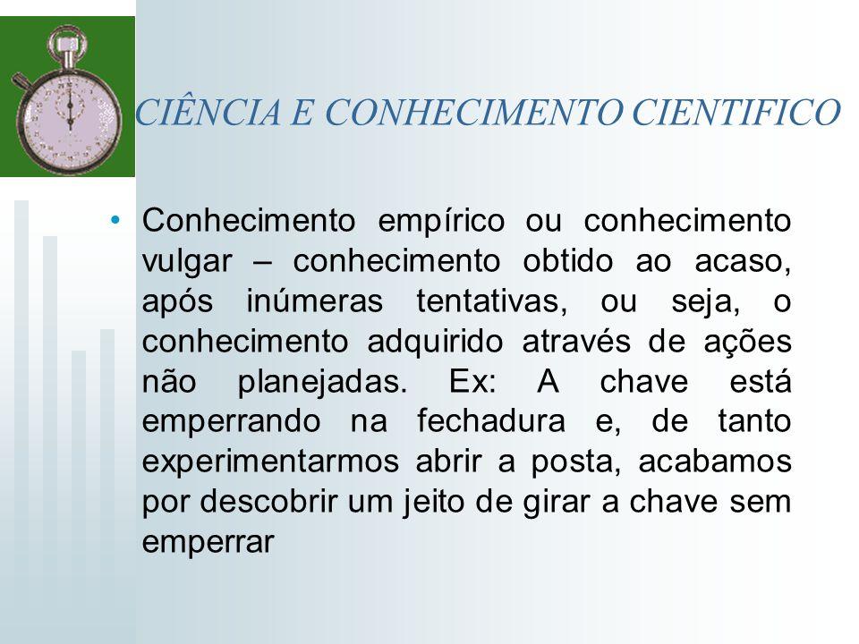 TIPOS DE CONHECIMENTOS Valorativo – fundamentado no estado de ânimo e emoções.