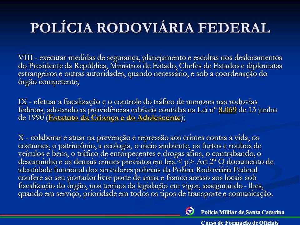 POLÍCIA RODOVIÁRIA FEDERAL II - exercer os poderes de autoridade de polícia de trânsito, cumprindo e fazendo cumprir a legislação e demais normas pert