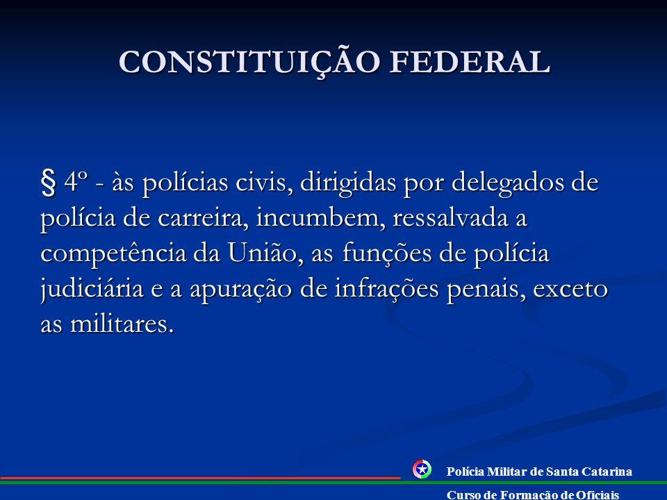 CONSTITUIÇÃO FEDERAL § 3º A polícia ferroviária federal, órgão permanente, organizado e mantido pela União e estruturado em carreira, destina-se, na f