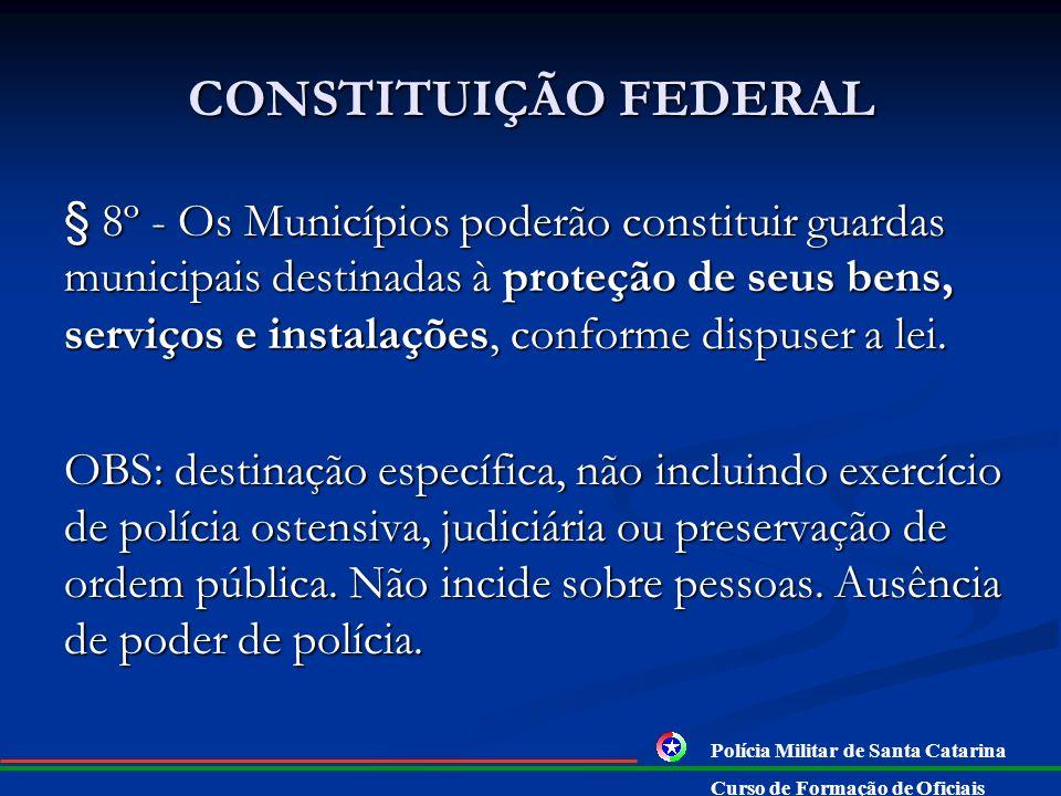 CONSTITUIÇÃO FEDERAL § 7º - A lei disciplinará a organização e o funcionamento dos órgãos responsáveis pela segurança pública, de maneira a garantir a