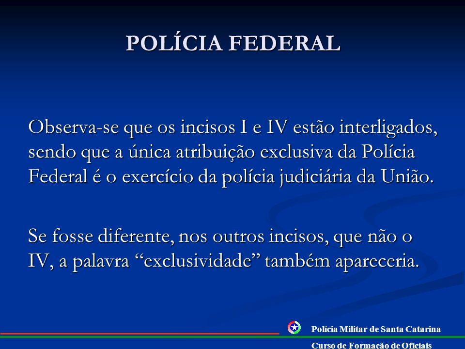 § 1º A polícia federal, instituída por lei como órgão permanente, organizado e mantido pela União e estruturado em carreira, destina-se a: I - apurar