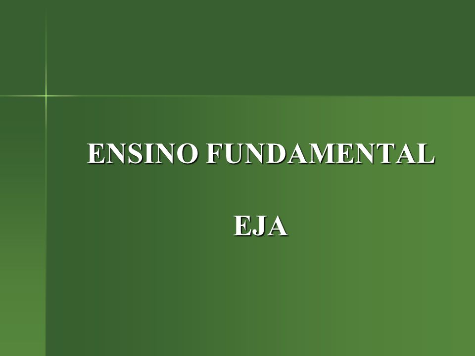 ENSINO FUNDAMENTAL EJA
