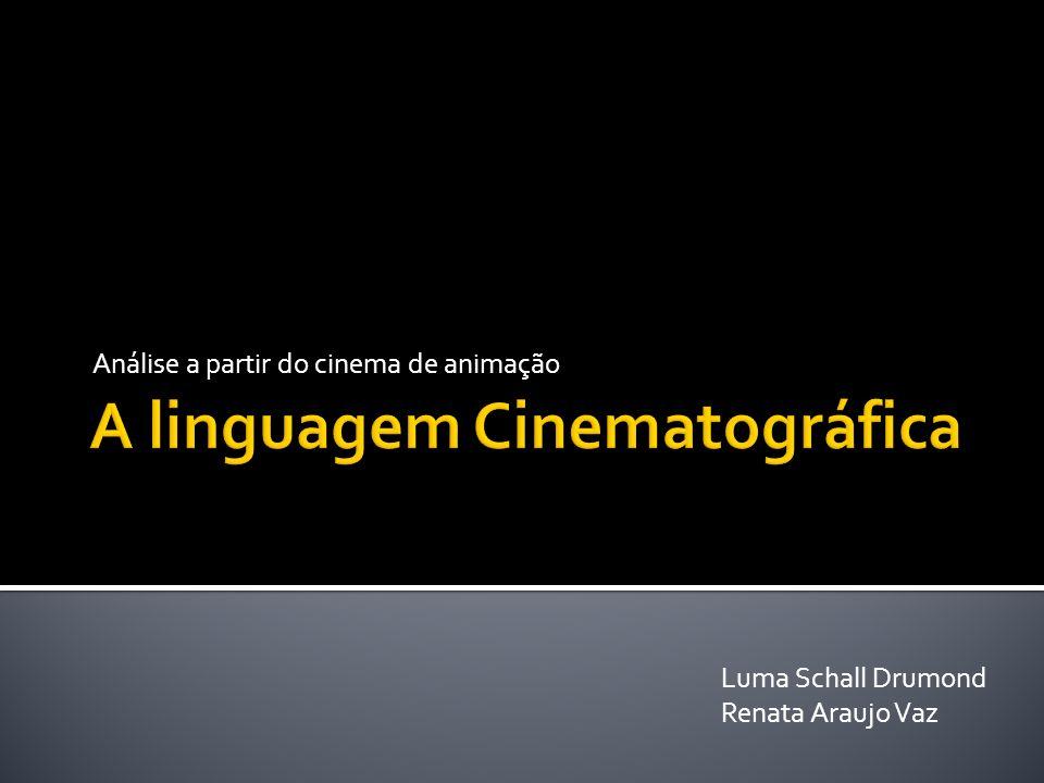 Análise a partir do cinema de animação Luma Schall Drumond Renata Araujo Vaz