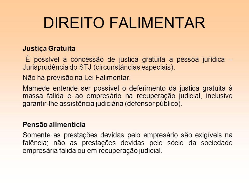 DIREITO FALIMENTAR Justiça Gratuita É possível a concessão de justiça gratuita a pessoa jurídica – Jurisprudência do STJ (circunstâncias especiais). N