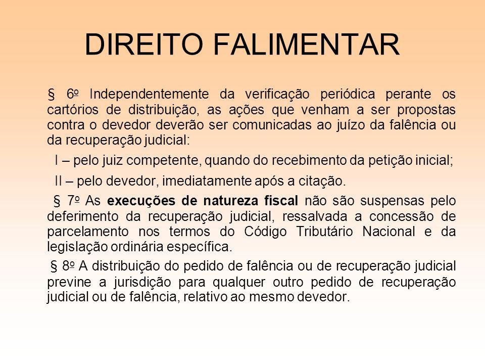 DIREITO FALIMENTAR § 6 o Independentemente da verificação periódica perante os cartórios de distribuição, as ações que venham a ser propostas contra o