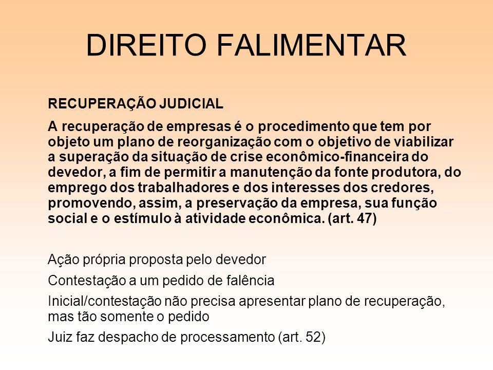 DIREITO FALIMENTAR RECUPERAÇÃO JUDICIAL A recuperação de empresas é o procedimento que tem por objeto um plano de reorganização com o objetivo de viab