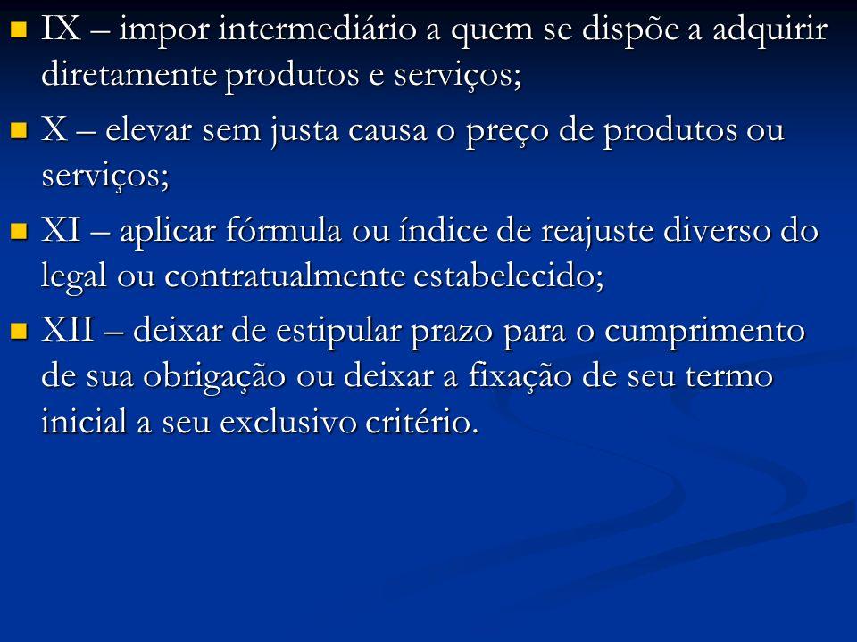 IX – impor intermediário a quem se dispõe a adquirir diretamente produtos e serviços; IX – impor intermediário a quem se dispõe a adquirir diretamente