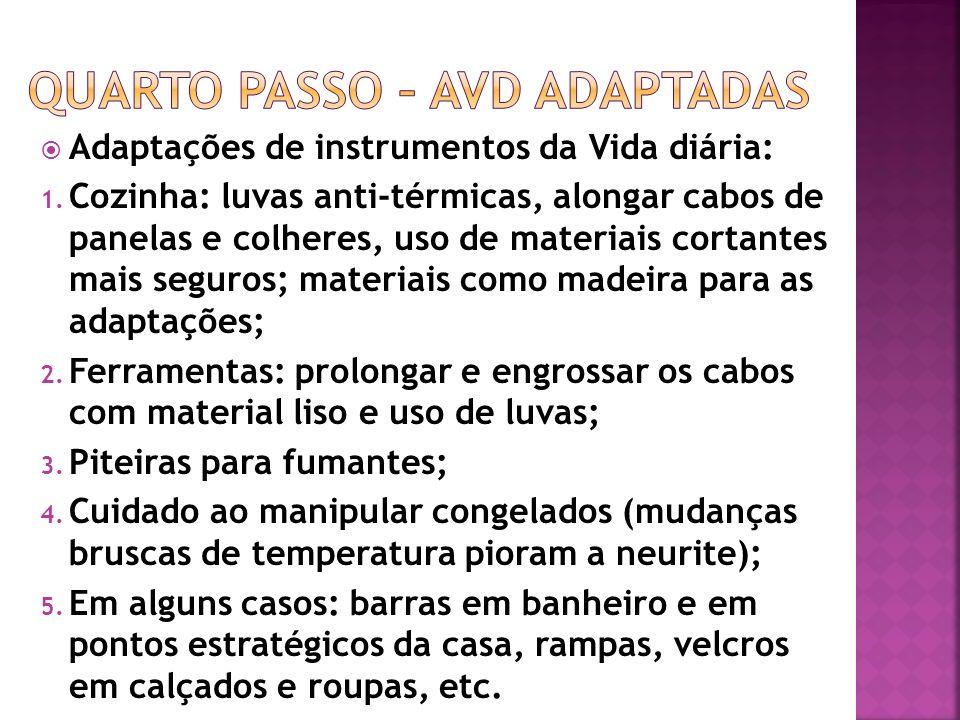 Adaptações de instrumentos da Vida diária: 1. Cozinha: luvas anti-térmicas, alongar cabos de panelas e colheres, uso de materiais cortantes mais segur