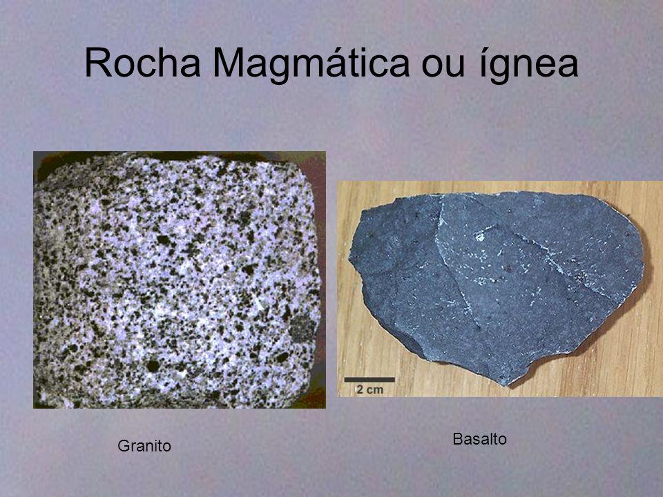 Rocha Magmática ou ígnea Granito Basalto
