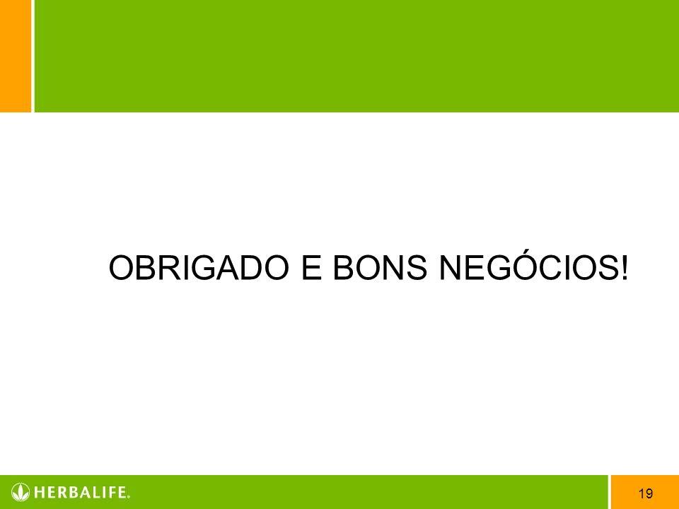 19 OBRIGADO E BONS NEGÓCIOS!