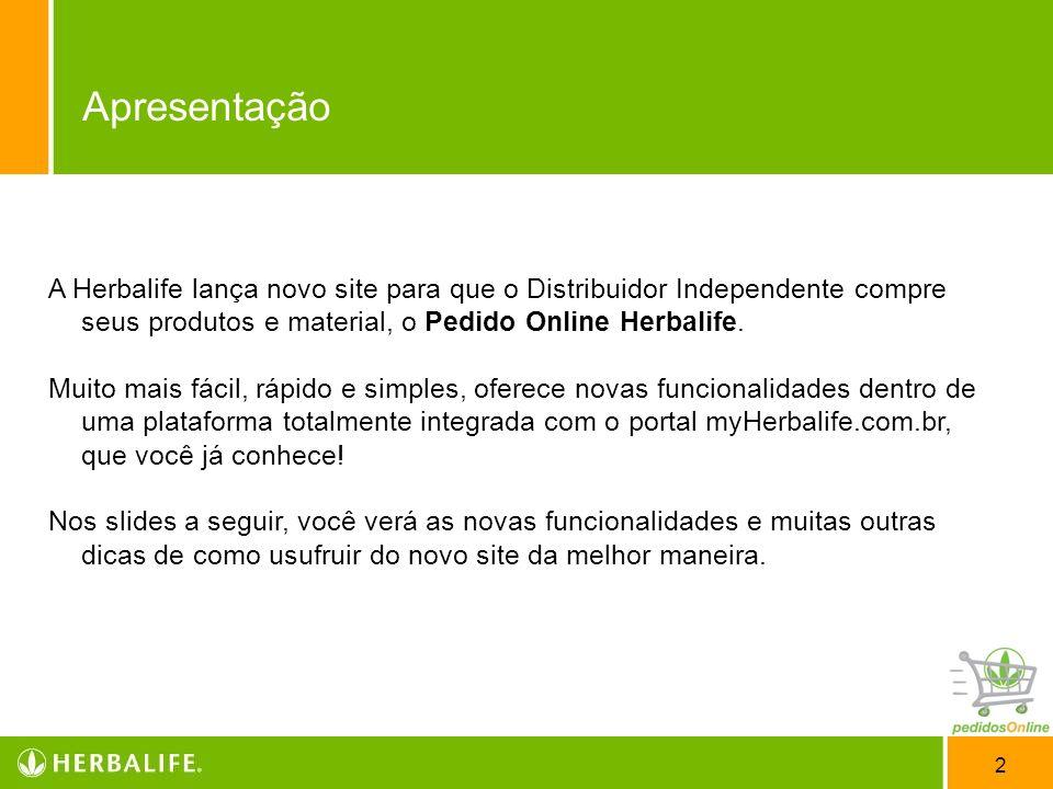 2 A Herbalife lança novo site para que o Distribuidor Independente compre seus produtos e material, o Pedido Online Herbalife. Muito mais fácil, rápid