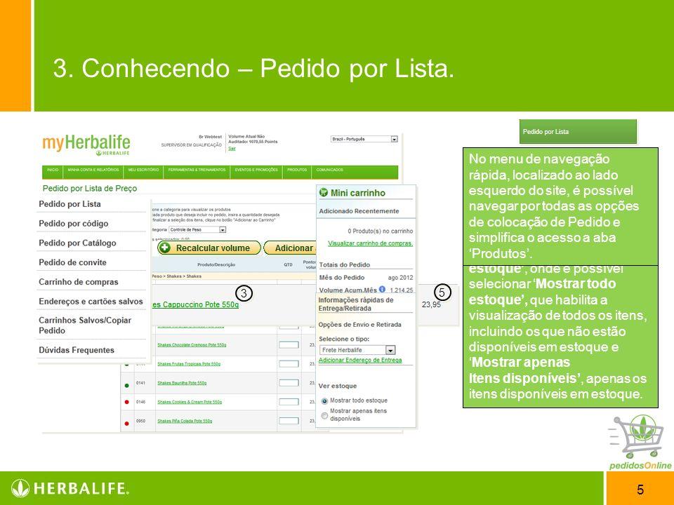6 Após essa demonstração das principais informações do site, comece a utilizar as opções de compras Em Pedidos por Lista, há um menu de acesso rápido É com esse menu que se pode navegar por todas as categorias disponíveis.
