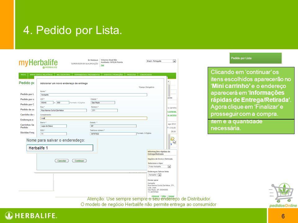 6 Após essa demonstração das principais informações do site, comece a utilizar as opções de compras Em Pedidos por Lista, há um menu de acesso rápido
