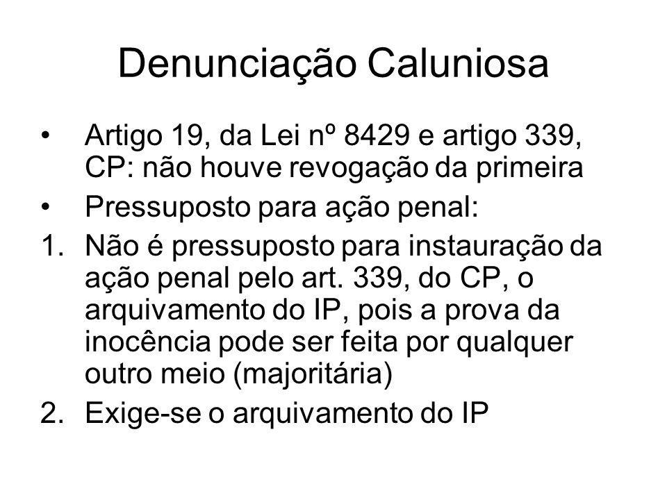 Denunciação Caluniosa Artigo 19, da Lei nº 8429 e artigo 339, CP: não houve revogação da primeira Pressuposto para ação penal: 1.Não é pressuposto par