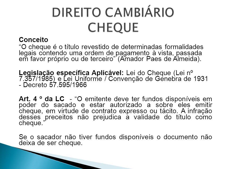CHEQUE È um título de modelo vinculado, cuja emissão somente pode ser feita em documento padronizado, pelo banco sacado.