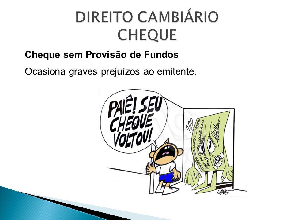 Cheque sem Provisão de Fundos Ocasiona graves prejuízos ao emitente.