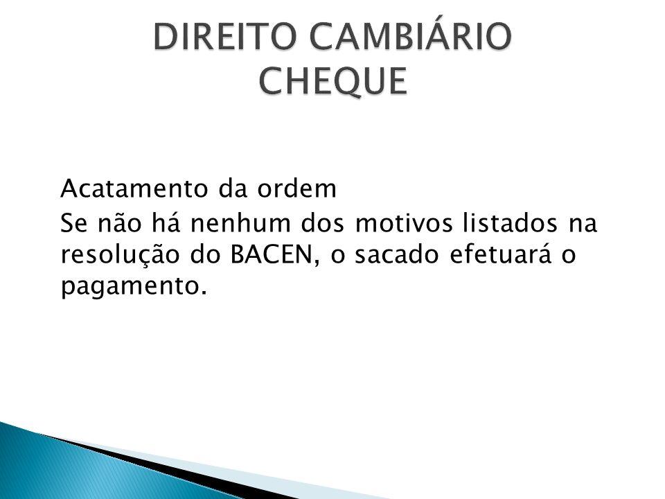 Acatamento da ordem Se não há nenhum dos motivos listados na resolução do BACEN, o sacado efetuará o pagamento.