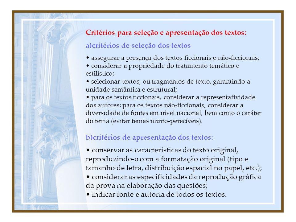 Critérios para seleção e apresentação dos textos: a)critérios de seleção dos textos assegurar a presença dos textos ficcionais e não-ficcionais; consi