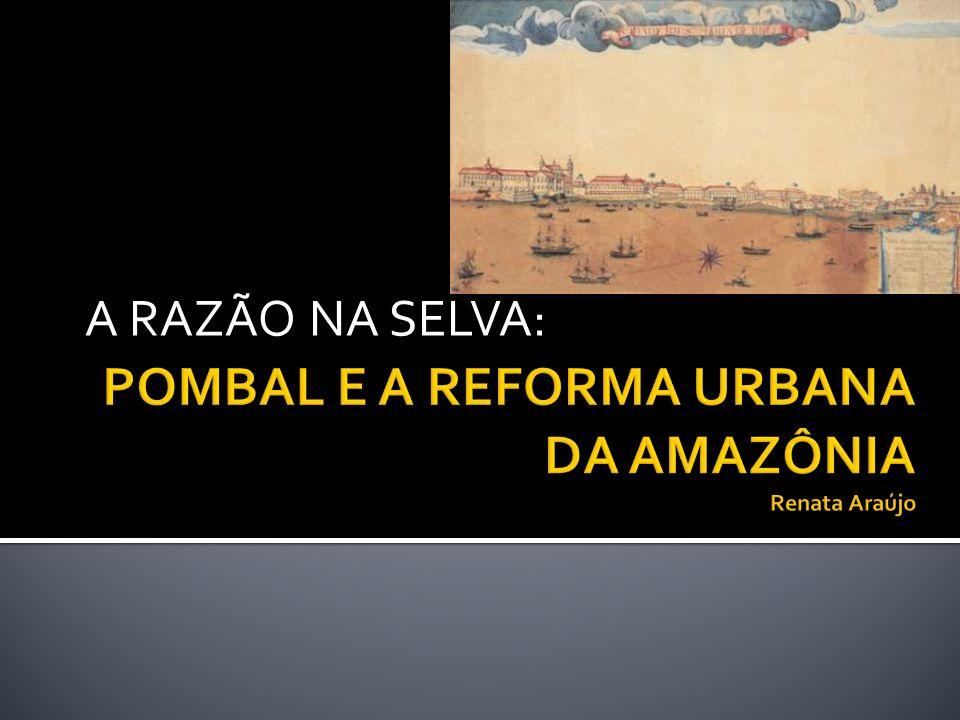 Superação da selva; Reforma urbana possibilitou num mapa de organização da Amazônia; Século XX retoma a fundação de novas vilas.
