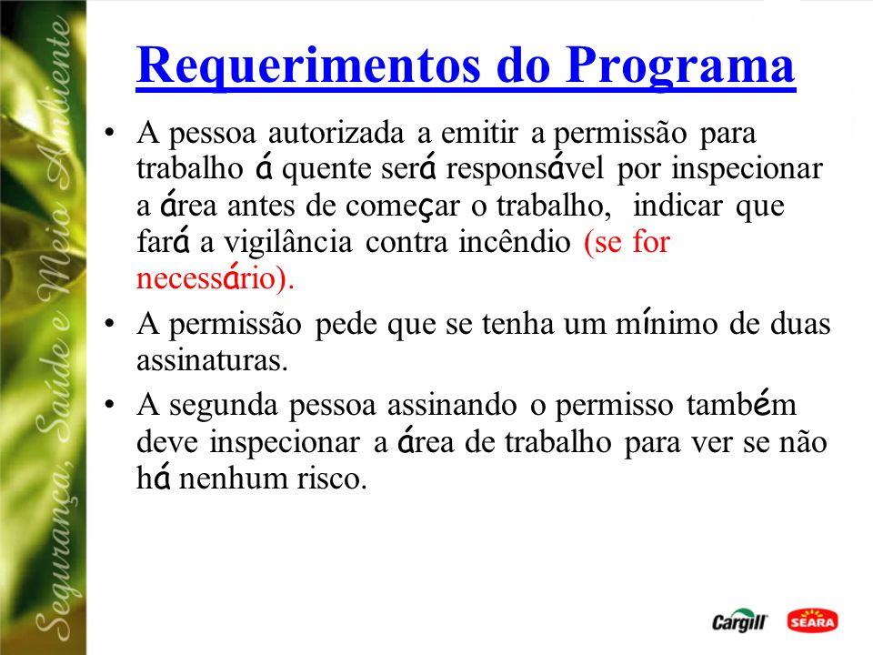 Requerimentos do Programa Este programa existe para que todo trabalho á quente seja realizado de uma maneira segura. Todo trabalho á quente deve ser r