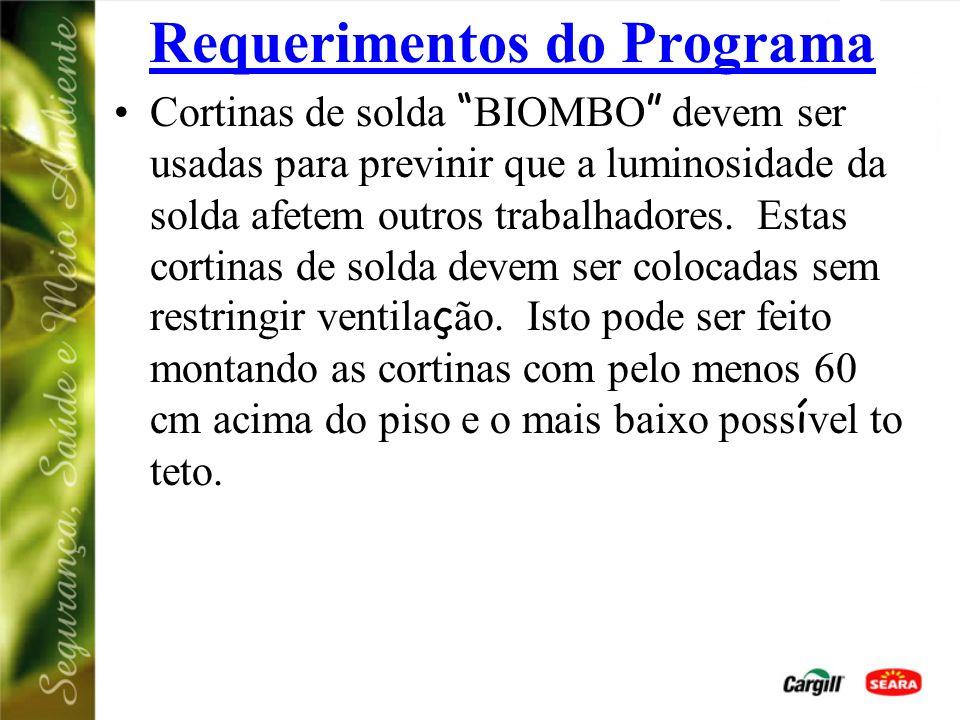 Requerimentos do Programa Cortinas de solda BIOMBO devem ser usadas para previnir que a luminosidade da solda afetem outros trabalhadores.
